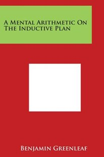 A Mental Arithmetic on the Inductive Plan by Benjamin Greenleaf (9781497972995) - PaperBack - History