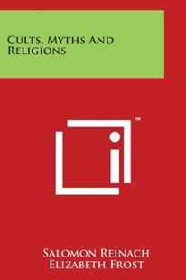 Cults, Myths and Religions by Salomon Reinach, Elizabeth Frost (9781497989184) - PaperBack - Modern & Contemporary Fiction Literature