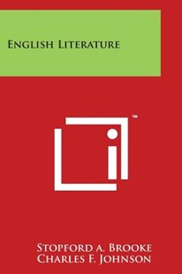 English Literature by Stopford A Brooke, Charles F Johnson (9781498005708) - PaperBack - Modern & Contemporary Fiction Literature