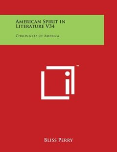 American Spirit in Literature V34 by Bliss Perry (9781498017497) - PaperBack - Modern & Contemporary Fiction Literature