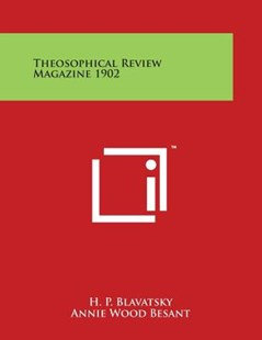 Theosophical Review Magazine 1902 by H P Blavatsky, Annie Wood Besant (9781498070898) - PaperBack - Modern & Contemporary Fiction Literature
