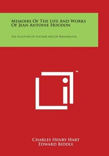Memoirs of the Life and Works of Jean Antoine Houdon by Charles Henry Hart, Edward Biddle (9781498075121) - PaperBack - Modern & Contemporary Fiction Literature