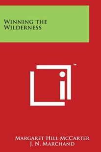 Winning the Wilderness by Margaret Hill McCarter, J N Marchand (9781498076159) - PaperBack - Modern & Contemporary Fiction Literature