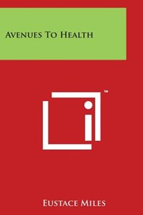 Avenues to Health by Eustace Miles (9781498084093) - PaperBack - Modern & Contemporary Fiction Literature