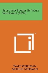 Selected Poems by Walt Whitman (1892) by Walt Whitman Former, Arthur Stedman (9781498187473) - PaperBack - Modern & Contemporary Fiction Literature