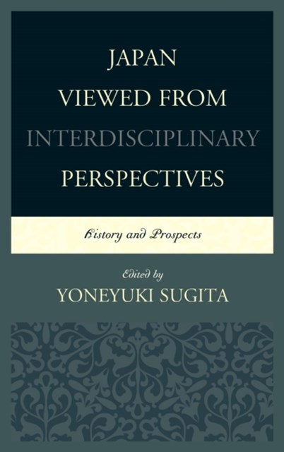 Japan Viewed from Interdisciplinary Perspectives