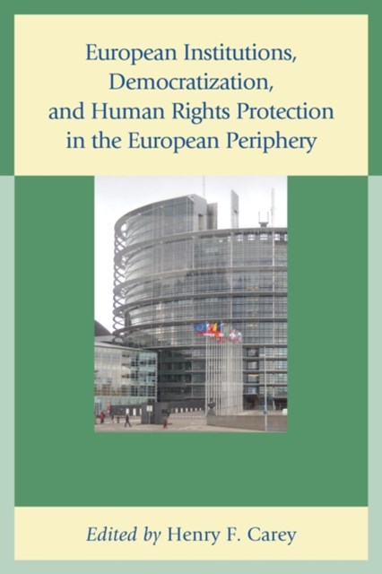 (ebook) European Institutions, Democratization, and Human Rights Protection in the European Periphery
