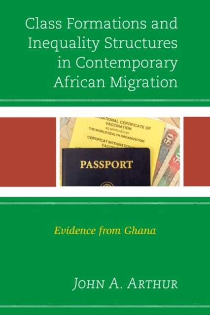 Class Formations and Inequality Structures in Contemporary African Migration