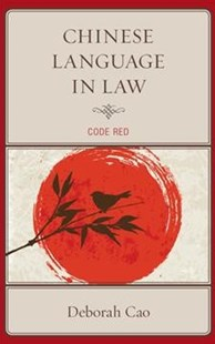 Chinese Language in Law by Deborah Cao (9781498503952) - HardCover - Reference Law