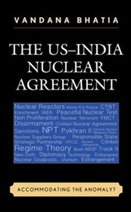 US-India Nuclear Agreement by Vandana Bhatia (9781498506250) - HardCover - Politics Political Issues