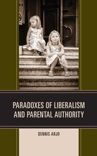 (ebook) Paradoxes of Liberalism and Parental Authority - Philosophy Modern
