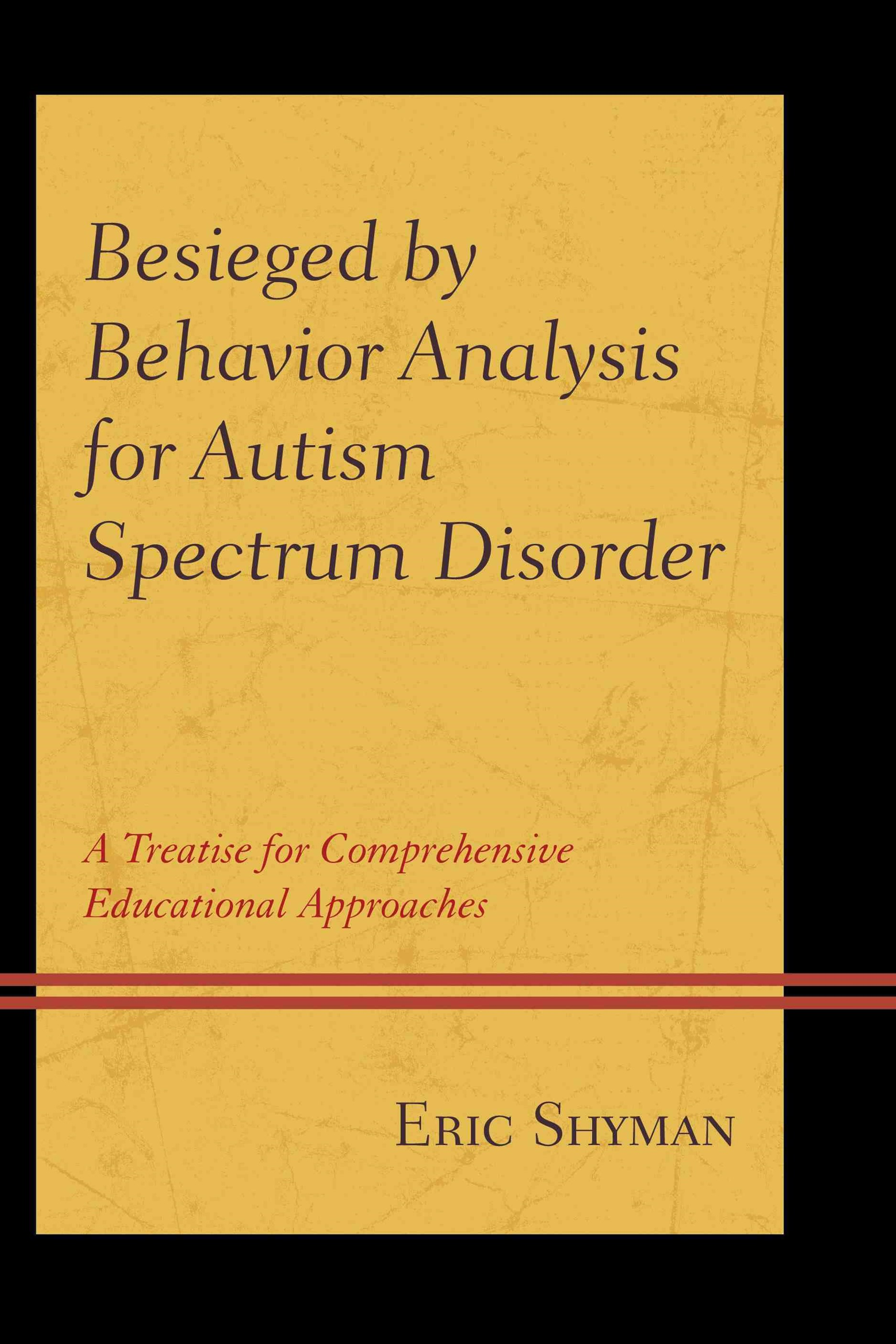 Besieged by Behavior Analysis for Autism Spectrum Disorder