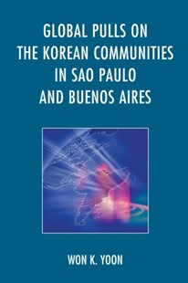 (ebook) Global Pulls on the Korean Communities in Sao Paulo and Buenos Aires - History Asia