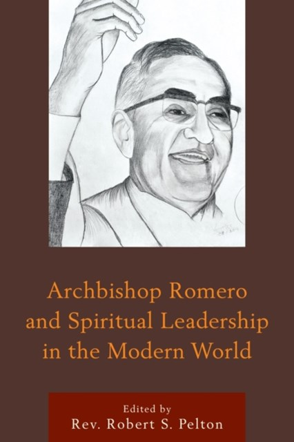 (ebook) Archbishop Romero and Spiritual Leadership in the Modern World