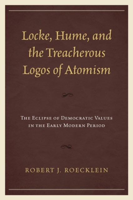 Locke, Hume, and the Treacherous Logos of Atomism