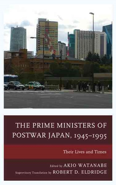 The Prime Ministers of Postwar Japan, 1945-1995