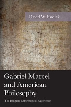 Gabriel Marcel and American Philosophy