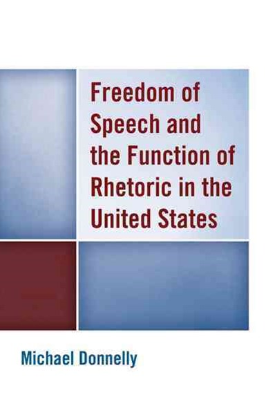 Freedom of Speech and the Function of Rhetoric in the United States