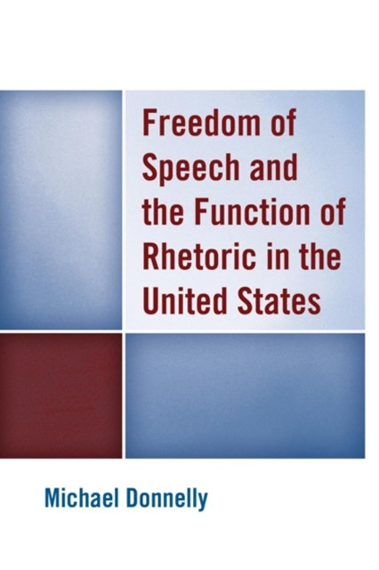 (ebook) Freedom of Speech and the Function of Rhetoric in the United States