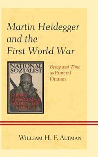 Martin Heidegger and the First World War by William H. F. Altman (9781498516259) - PaperBack - History European