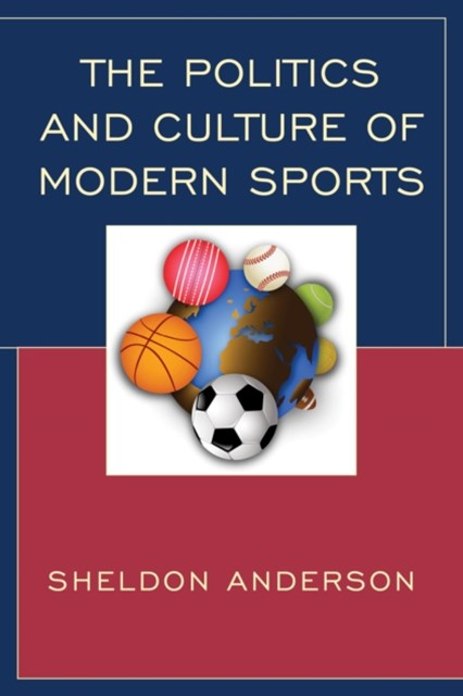 Politics and Culture of Modern Sports