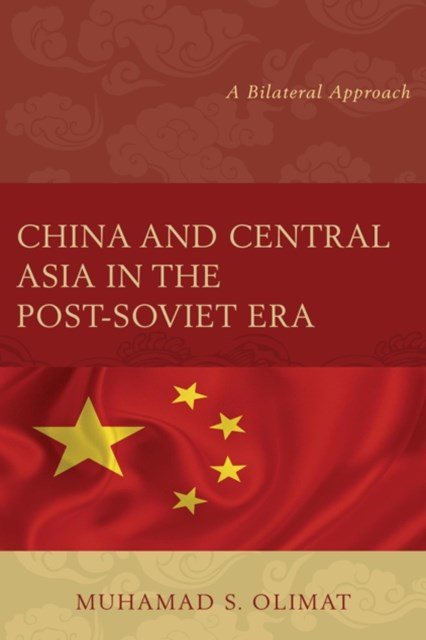 (ebook) China and Central Asia in the Post-Soviet Era