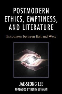 Postmodern Ethics, Emptiness, and Literature by Lee (9781498519229) - PaperBack - Philosophy Modern