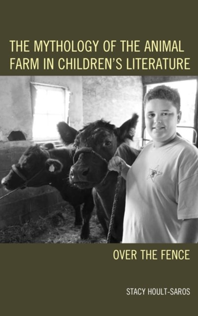 Mythology of the Animal Farm in Children's Literature