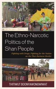 (ebook) Ethno-Narcotic Politics of the Shan People - Social Sciences Sociology