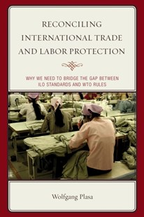 (ebook) Reconciling International Trade and Labor Protection - Business & Finance Ecommerce