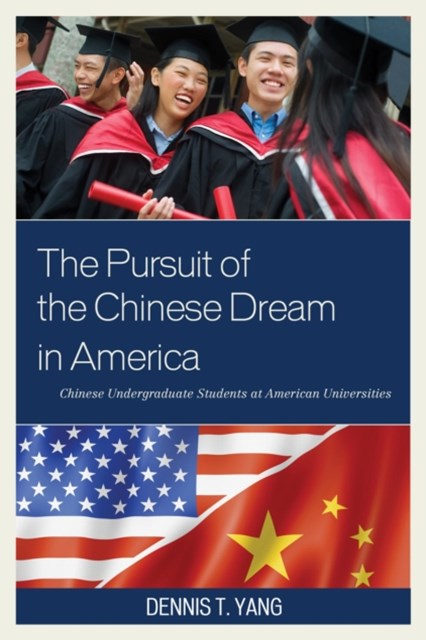 Pursuit of the Chinese Dream in America