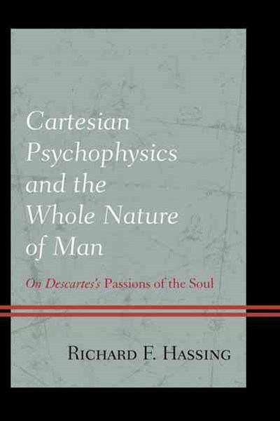 Cartesian Psychophysics and the Whole Nature of Man