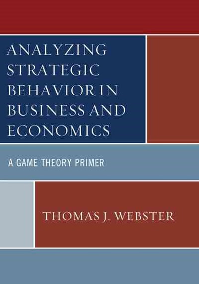 Analyzing Strategic Behavior in Business and Economics