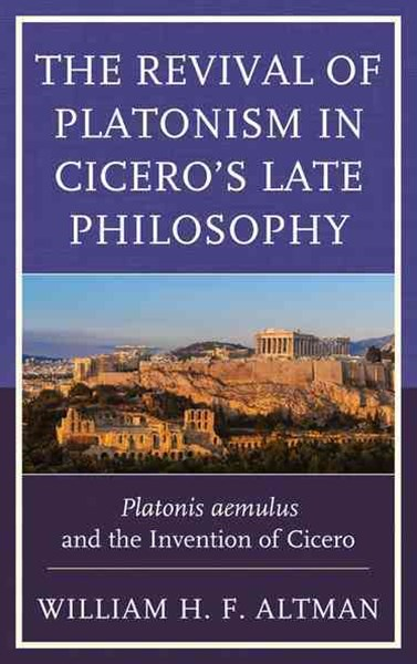 Revival of Platonism in Cicero's Late Philosophy