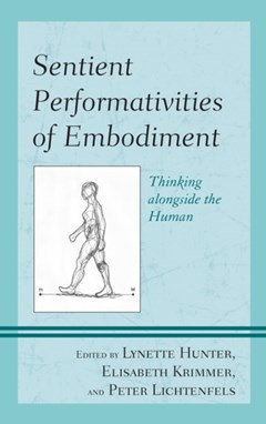 Sentient Performativities of Embodiment