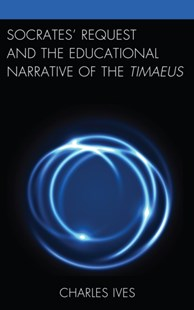 (ebook) Socrates' Request and the Educational Narrative of the Timaeus - Philosophy Ancient