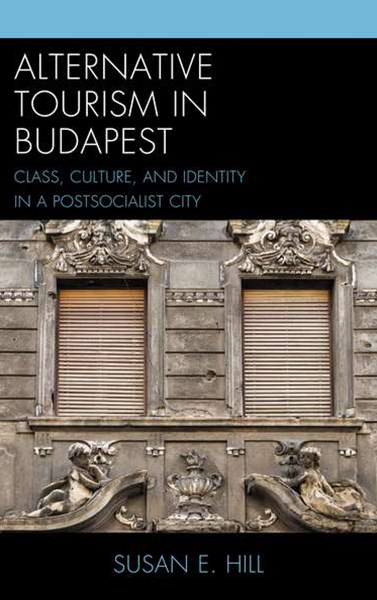 Alternative Tourism in Budapest
