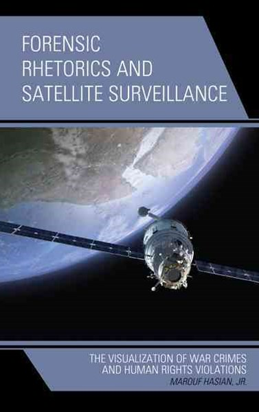 Forensic Rhetorics and Satellite Surveillance