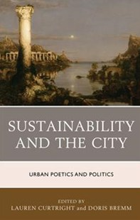 Sustainability and the City by Lauren Curtright, Doris Bremm (9781498536592) - HardCover - Science & Technology Biology