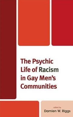 The Psychic Life of Racism in Gay Men