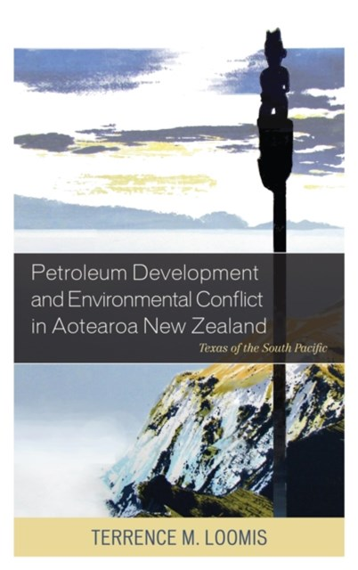 Petroleum Development and Environmental Conflict in Aotearoa New Zealand