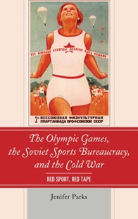 (ebook) Olympic Games, the Soviet Sports Bureaucracy, and the Cold War - History European