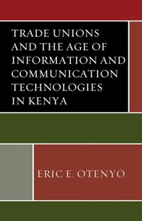 (ebook) Trade Unions and the Age of Information and Communication Technologies in Kenya - Business & Finance Ecommerce