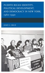 (ebook) Puerto Rican Identity, Political Development, and Democracy in New York, 1960-1990 - History Latin America