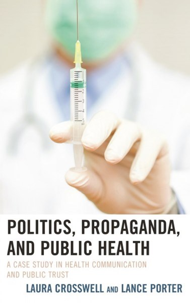 Politics, Propaganda, and Public Health
