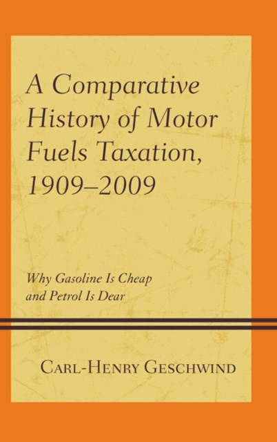 Comparative History of Motor Fuels Taxation, 1909-2009