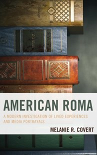 American Roma by Melanie R. Covert (9781498558396) - HardCover - Social Sciences Sociology