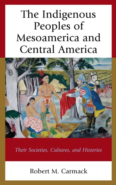 Indigenous Peoples of Mesoamerica and Central America