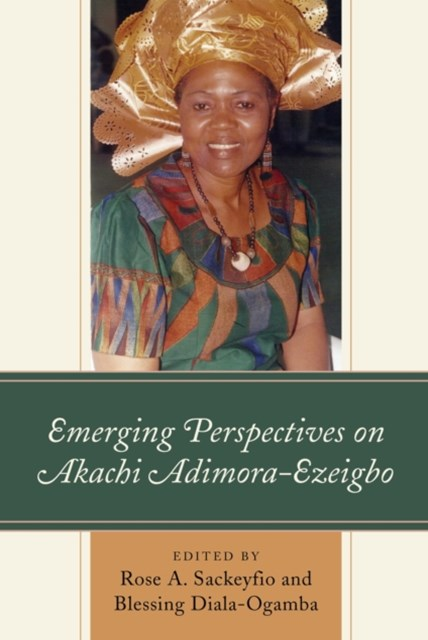 Emerging Perspectives on Akachi Adimora-Ezeigbo