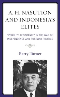 (ebook) A. H. Nasution and Indonesia's Elites - History Asia